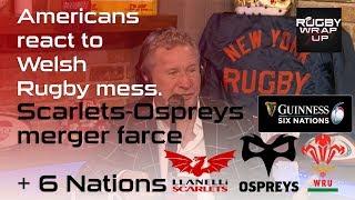 6 Nations Analysis, Welsh Rugby Chaos, Scarlets/Ospreys Debacle. Steve Lewis & Matt McCarthy