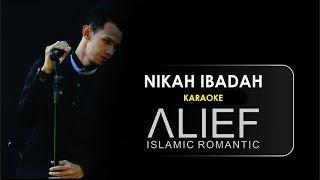 (NEW VERSION) Nikah Ibadah - Alief / KARAOKE