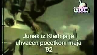 Junak iz Kladnja - (War crimes in Bosnia...