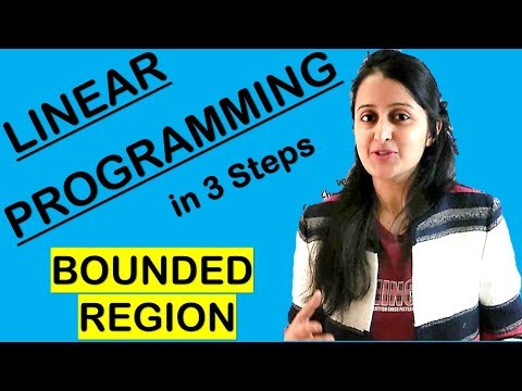 LINEAR PROGRAMMING FOR BOUNDED REGION PROBLEMS || CLASS XII 12th MATH CBSE/ISC