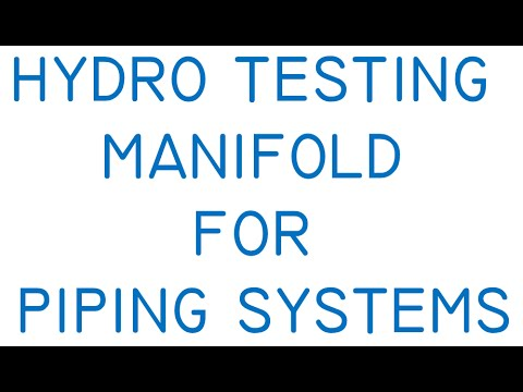 Hydro Testing Manifold For Piping Systems Youtube