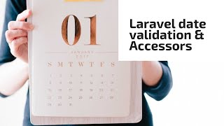 09 Laravel date validation, adding a date to the ticket due date and what are Eloquent accessors
