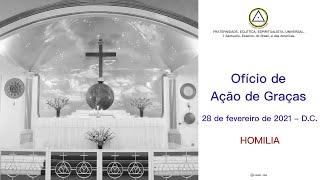 Homilia do Ofício Eclético de Ação de Graças do dia 28 de fevereiro de 2021-D.C. APENAS ÁUDIO