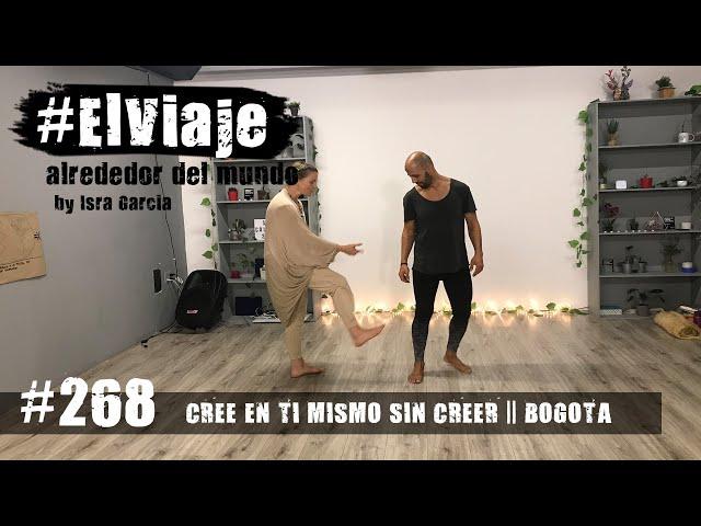 Cree en ti mismo sin creer en ti mismo || El Viaje 268 - Bogotá