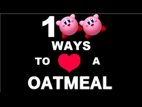 100 Ways To Love A(n) Oatmeal