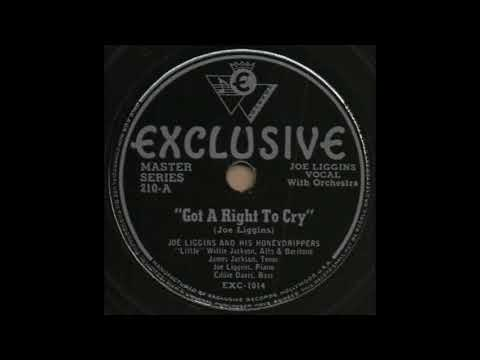 Got A Right To Cry / JOE LIGGINS AND HIS HONEYDRIPPERS [Exclusive 210-A]