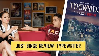 Just Binge Review: Is Netflix's 'Typewriter' Binge Worthy or Cringe Worthy?   SpotboyE