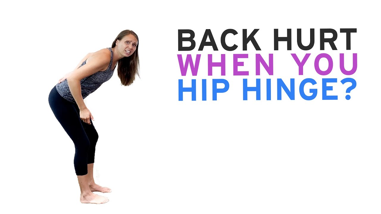 Does Your Back Hurt When You Hip Hinge?
