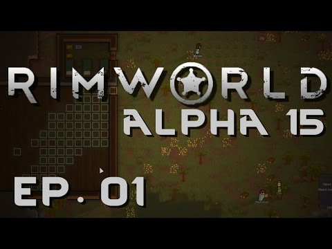 RimWorld Alpha 15 | Ep 1 | Drugs and Deep Drilling | Let's Play RimWorld!