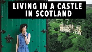 My Life Living in an 18th Century Castle in Scotland | Sorelle Amore