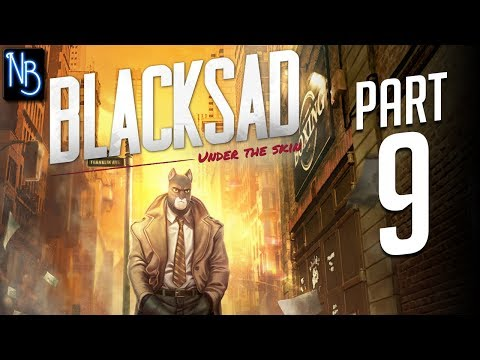Blacksad: Under the Skin Walkthrough Part 9 No Commentary  