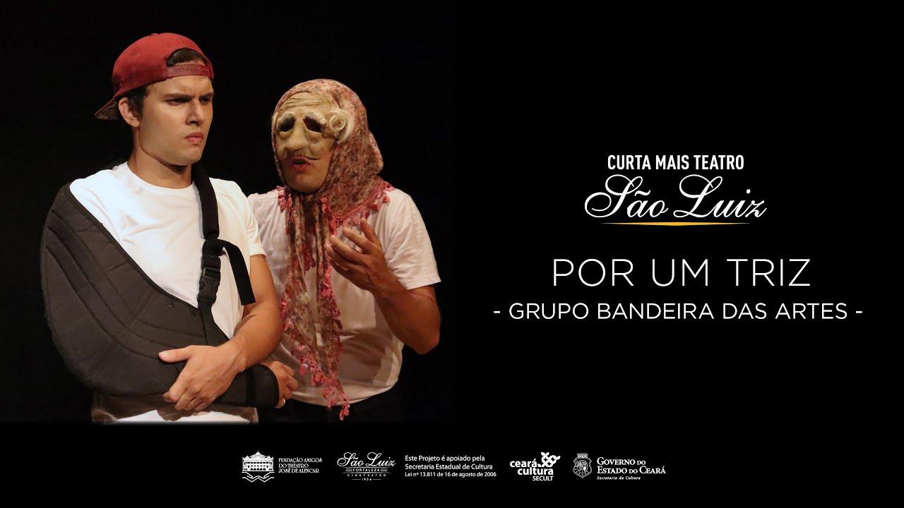 """""""Por um Triz"""", Grupo Bandeira das Artes [Curta Mais Teatro]"""
