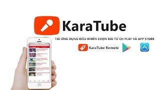 Ứng dụng Karatube Online - Chọn bài hát trên điện thoại miễn phí - SMARTHOME CHANNEL