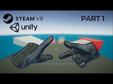 STEAM VR - The Ultimate VR Developer Guide - PART 1