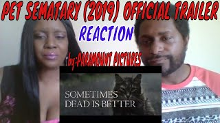 Pet Sematary (2019)- Official Trailer- Paramount Pictures REACTION