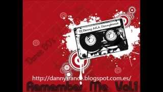 Mix 90's - Remember Me Vol.1 - Dj Danny A.K.A. Dannytrance-Video