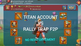PART 2..Rally Trap F2p Take Rally T5T4 From Titan Account !! Lord Mobile ...