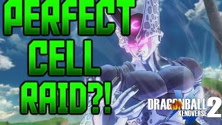PERFECT CELL RAID MISSION?! Dragon Ball Xenoverse 2