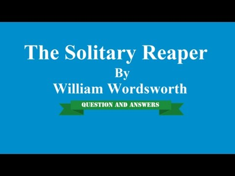 """the solitary reaper by willam wordsworth William wordsworth: william wordsworth he lived in london in the company of radicals like william godwin and learned to feel a """"the solitary reaper."""