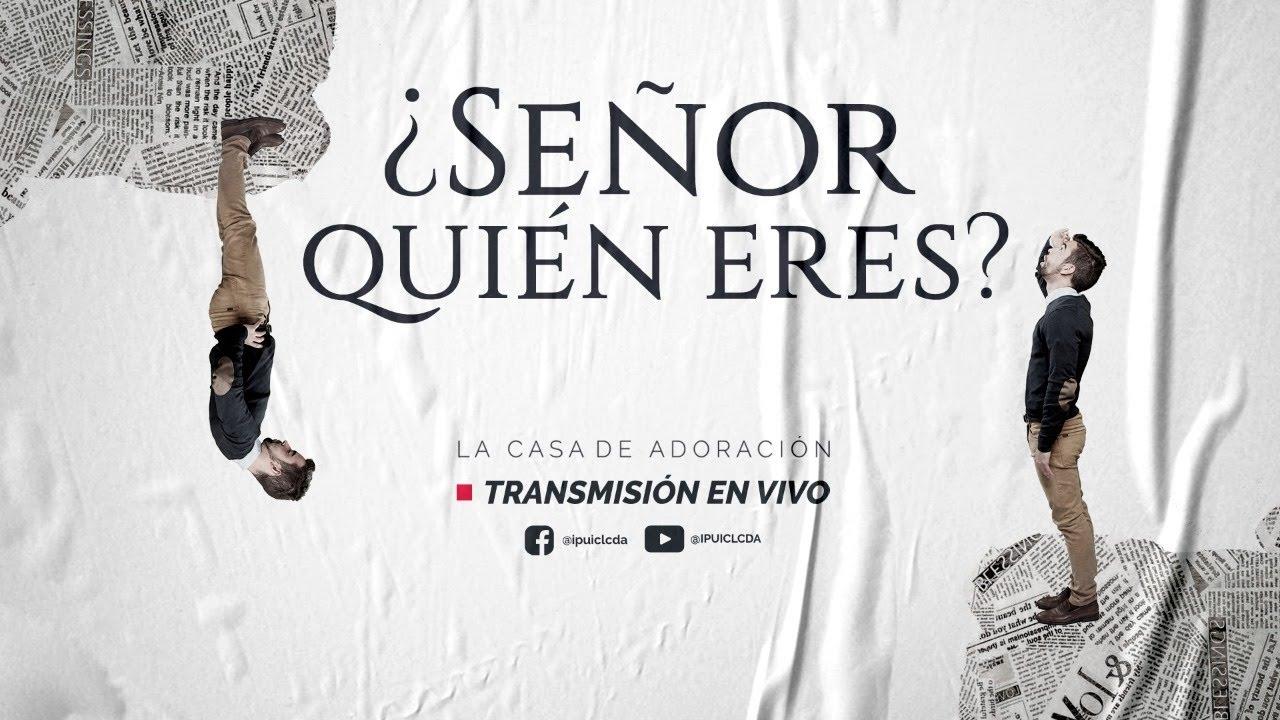 ¿Señor Quién Eres? | Heriberto Ruiz | Junio 28 del 2020