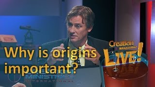 Why is origins important? (Creation Magazine LIVE! 3-18) by CMIcreationstation