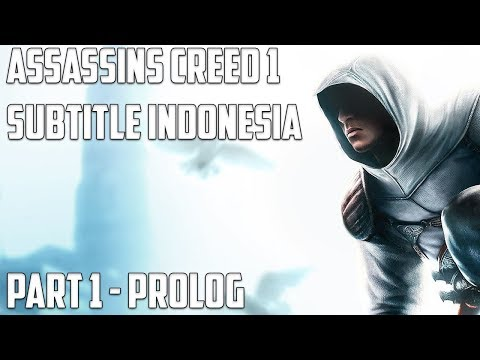 Assassins Creed 1 Subtitle Indonesia Part 1 Prolog Youtube