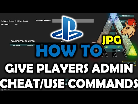 Ark Survival Evolved PS4 How To Give Admin Commands/ Friends Cheats