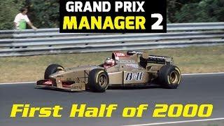 Grand Prix Manager 2: Jordan Career Mode - Part 24 - First Half of 2000