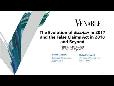 The Evolution of Escobar in 2017 and the False Claims Act in 2018