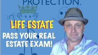 life estate - Real Estate Exam