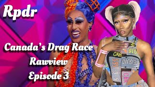 Rpdr Canada's Drag Race Episode 3 Rawview