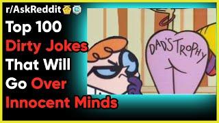 Top 100 Dirty Jokes That Will Go Over Innocent Minds. (Reddit r/AskReddit | Top 10 18 25 NSFW Story)