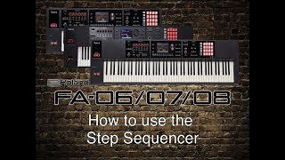 Roland FA-06/07/08 - How to use the Step Sequencer