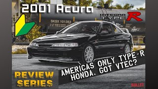 The Infamous 2001 Integra Type-R  [4k] | REVIEW SERIES