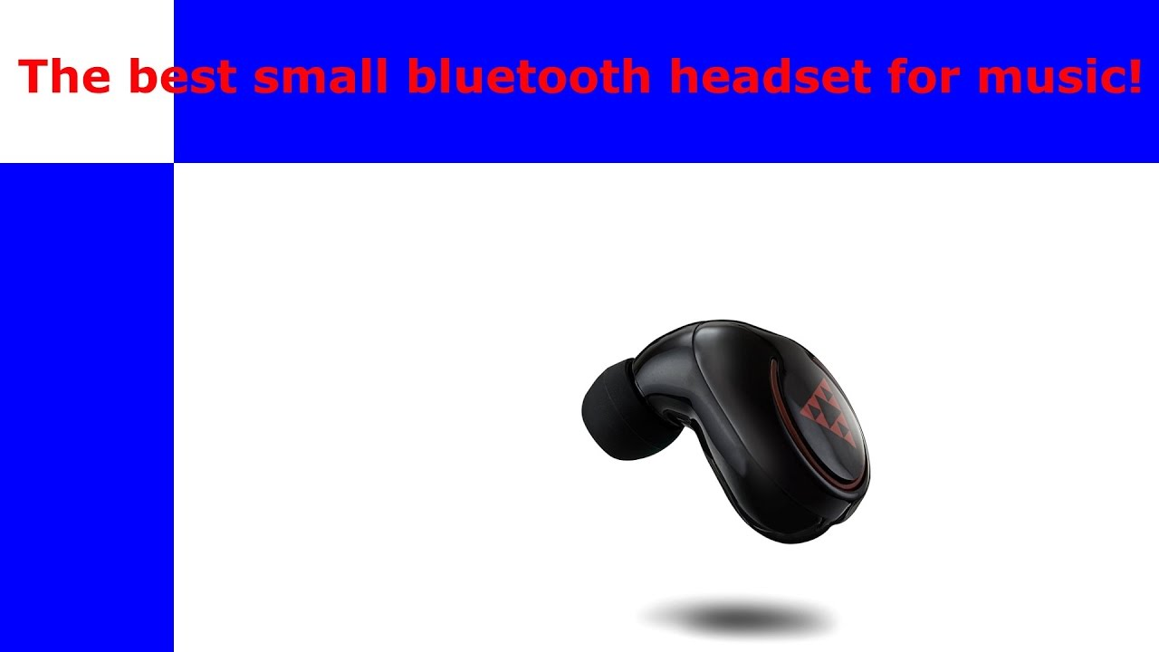 Whats The Best Small Single Ear Bluetooth Headset For Music Youtube