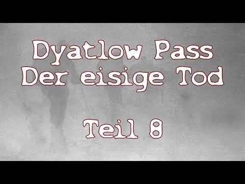 Dyatlow Pass:  Der eisige Tod -  Teil 8