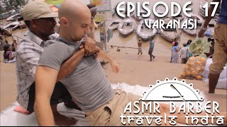Complete Street Indian Body massage at Banks of the Ganges - Varanasi - ASMR intentional