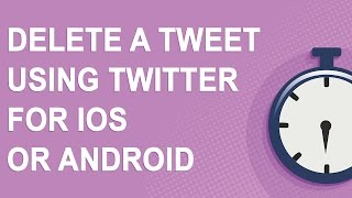 Delete Tweet Using Twitter Mobile App Ios Or Android