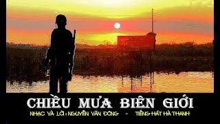 Download video HÀ THANH - Chiều mưa biên giới - NGUYỄN VĂN ĐÔNG
