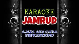 Jamrud - Ajari Aku Cara Mencintaimu (Karaoke Tanpa Vokal)