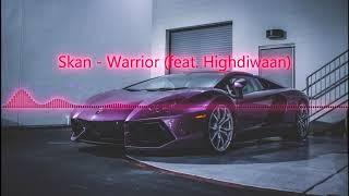 Skan - Warrior (feat. Highdiwaan) [BASS BOOSTED]