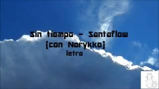 sin tiempo santaflow con norykko letravideo