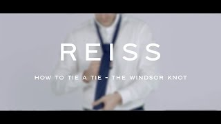 How to Tie a Tie - The Windsor Knot - REISS