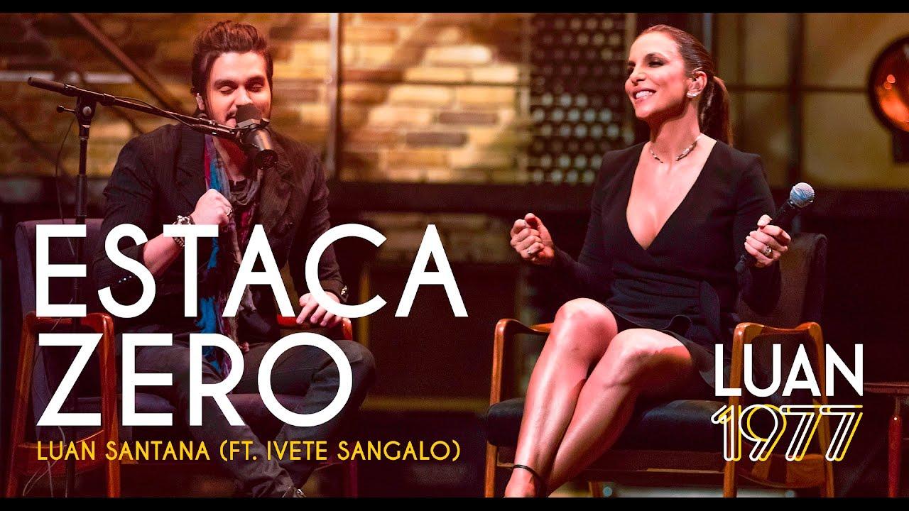 Download Luan Santana - Estaca Zero Ft Ivete Sangalo (DVD 1977)