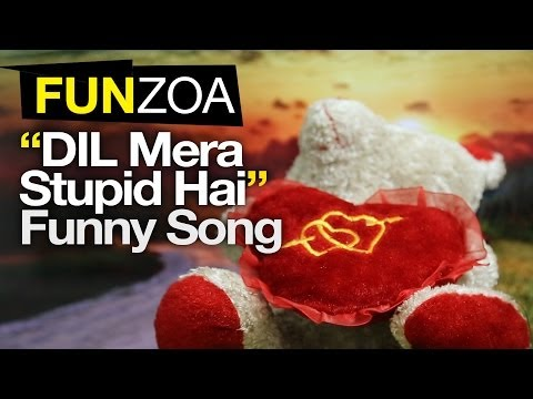 Dil Mera Stupid Hai-Funny Love Song By Teddy For Friends