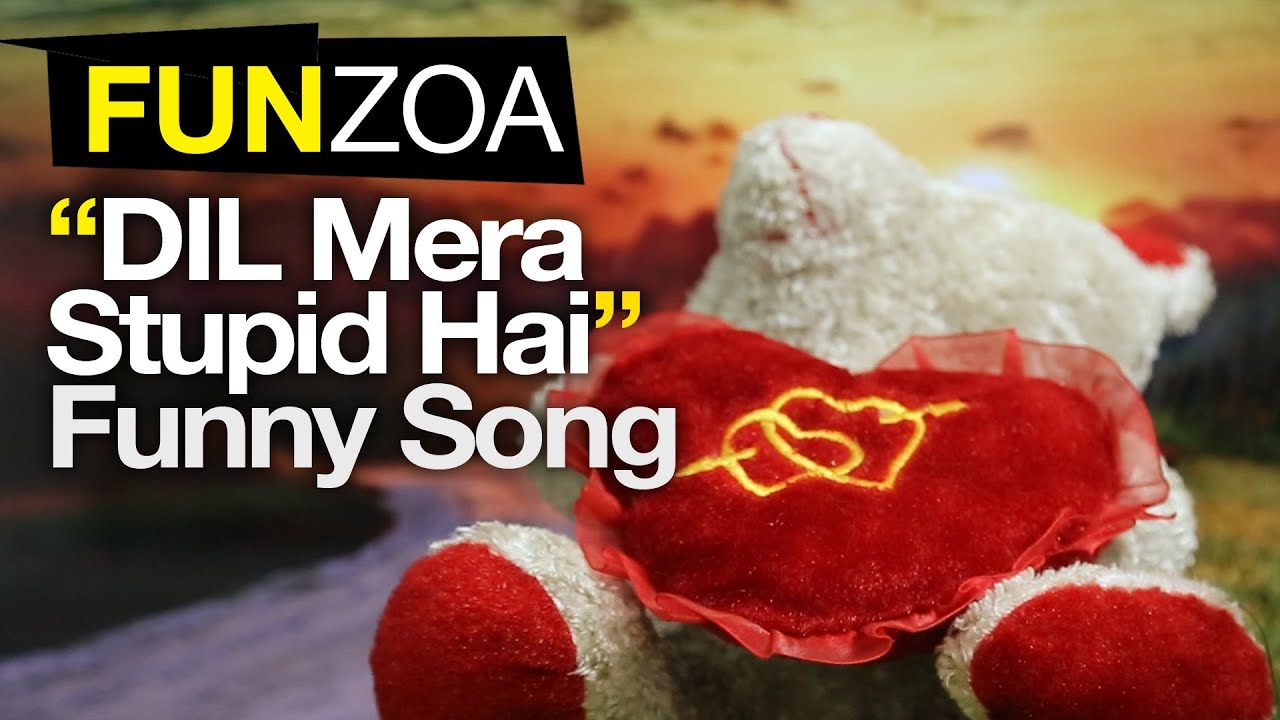 Dil Mera Stupid Hai Funzoa Mimi Teddy Love Song My Heart Is Stupid