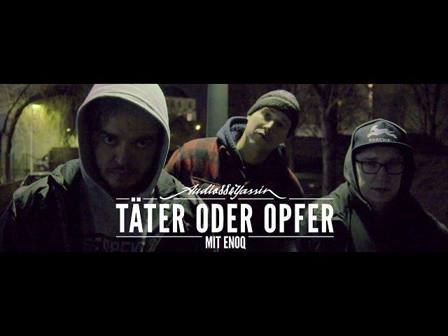 Audio88 & Yassin - TÄTER ODER OPFER mit Enoq (prod. Torky Tork)