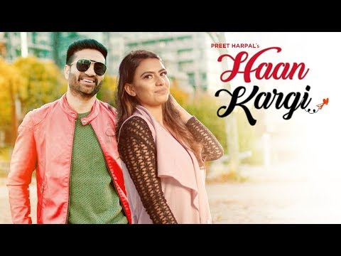 Haan Kargi Full Video Song | Preet Harpal | Haan Kargi Mp3 Song