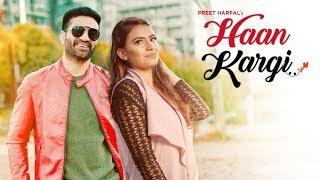"Preet Harpal: ""Haan Kargi"" (Full Song) DJ Flow | Latest Punjabi Songs 2017"