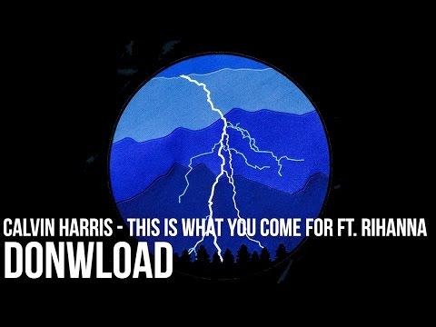 Calvin Harris - This Is What You Came For ft. Rihanna [DOWNLOAD/DESCARGAR]